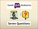 Geek Alabama 7 Questions