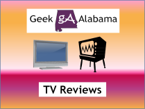 Geek Alabama TV Reviews