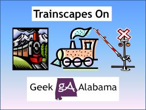 Geek Alabama Trainscapes