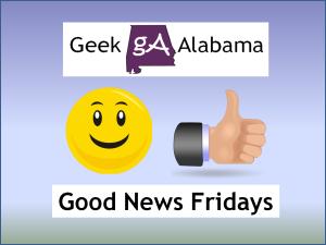 Geek Alabama Good News Fridays