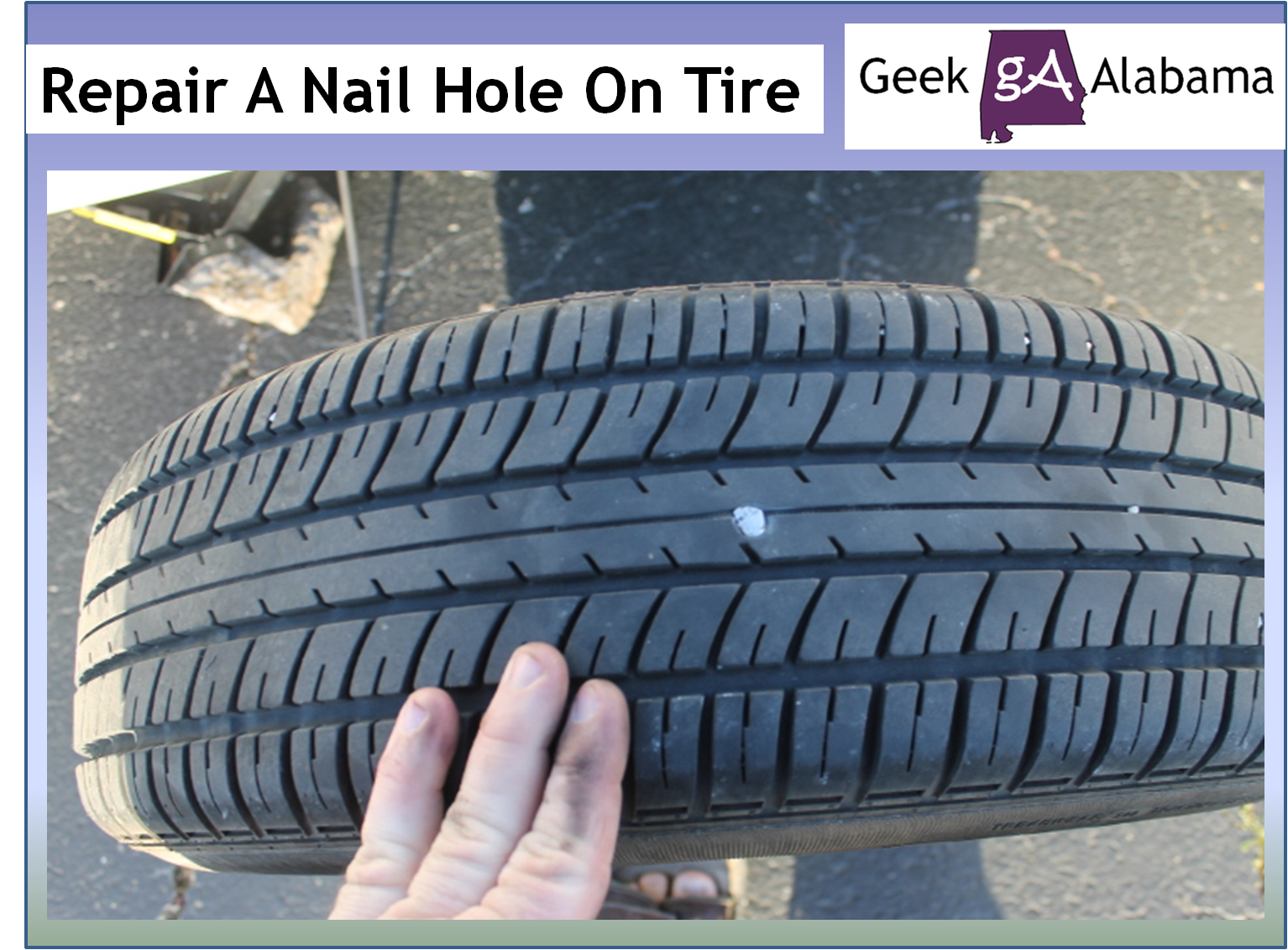 Nail In Tire Repair >> How To Repair A Nail Puncture Inside A Tire Geek Alabama