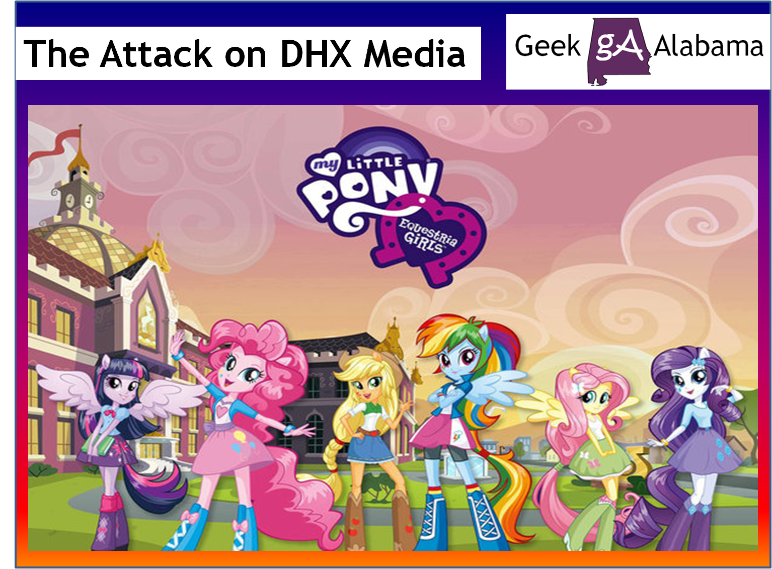the attack on dhx media over equestria girls – geek alabama
