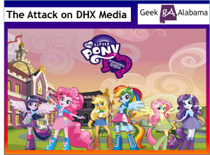 The Attack on DHX Media Over Equestria Girls