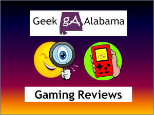Geek Alabama Gaming Reviews