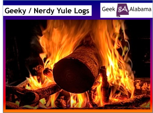 The Top Geeky / Nerdy Yule Logs For Christmas Morning