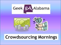 Geek Alabama Crowdsourcing Mornings