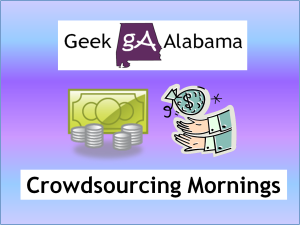 Geek Alabama Crowdsourcing Mornings