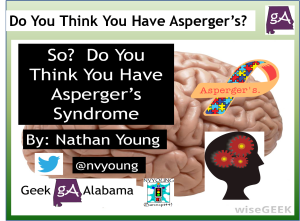 View The So Do You Think You Have Asperger's Syndrome Presentation