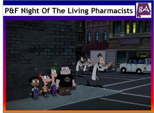 My Review Of Phineas And Ferb Night of the Living Pharmacists