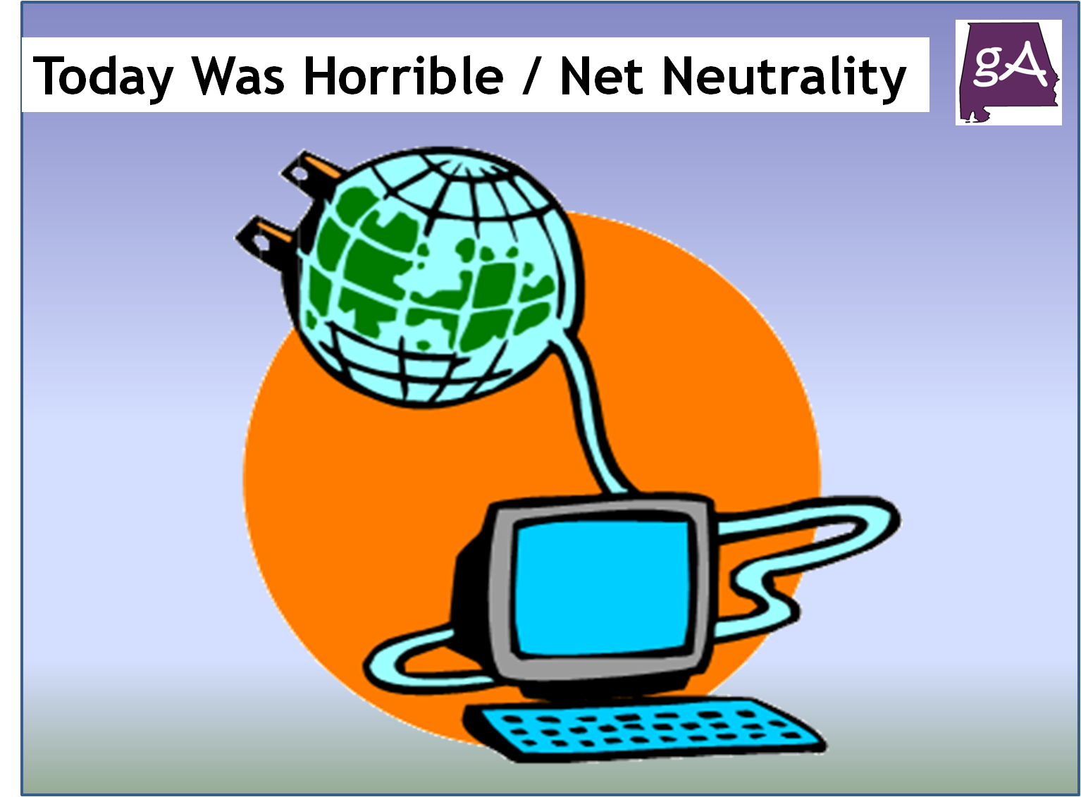 Today Was A Horrible Day Over The End Of Net Neutrality | Geek Alabama on WordPress.com