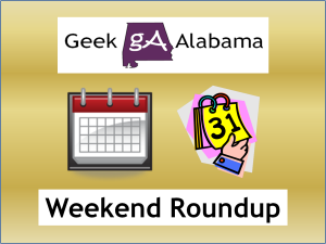 Alabama Weekend Roundup: Weekend Of April 20-22, 2018