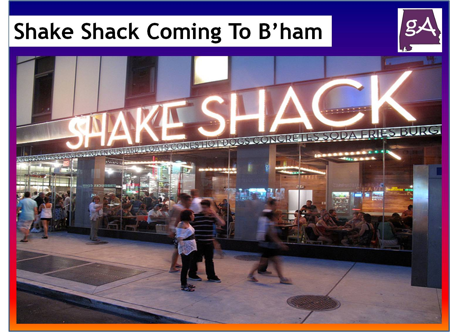 Shake Shack Opens In Alabama For The First Time Wednesday August 22